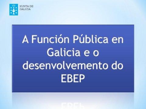 A función pública en Galicia e o desenvolvemento do EBEP - O emprego público no décimo aniversario do EBEP